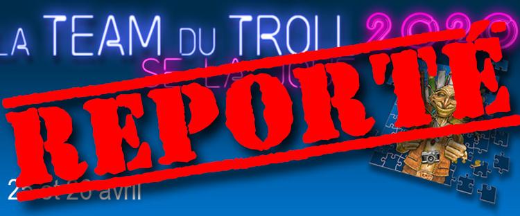 Visuel annonce du report de La Team du Troll 2020